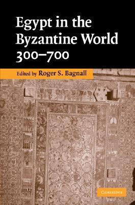 Egypt in the Byzantine World, 300-700   2007 9780521871372 Front Cover