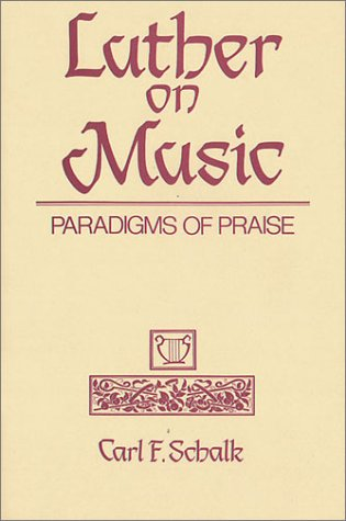 Luther on Music Paradigms of Praise N/A edition cover