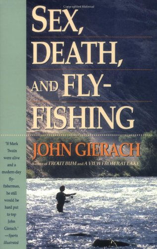 Sex, Death, and Fly-Fishing   1990 9780671684372 Front Cover
