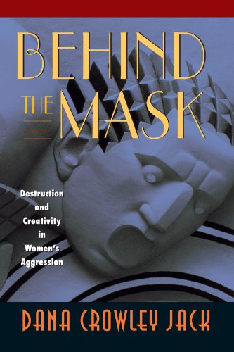 Behind the Mask Destruction and Creativity in Women's Aggression  1999 edition cover