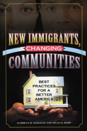 New Immigrants, Changing Communities Best Practices for a Better America  2008 edition cover