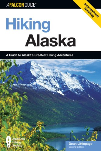 Hiking Alaska A Guide to Alaska's Greatest Hiking Adventures 2nd 2006 edition cover