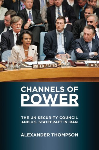 Channels of Power The un Security Council and U. S. Statecraft in Iraq  2010 edition cover