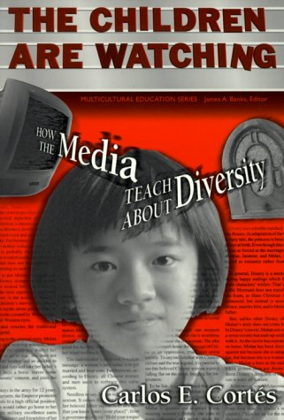 Children Are Watching How the Media Teach about Diversity  2000 edition cover