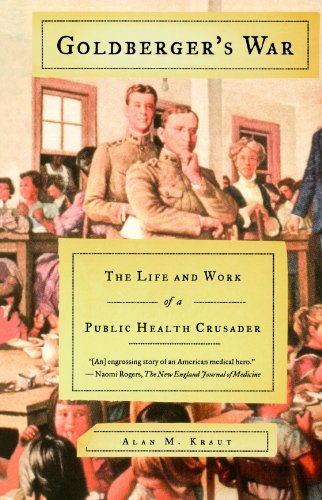 Goldberger's War The Life and Work of a Public Health Crusader  2004 edition cover