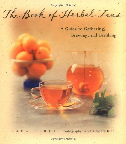 Book of Herbal Teas A Guide to Gathering, Brewing, and Drinking  1997 edition cover