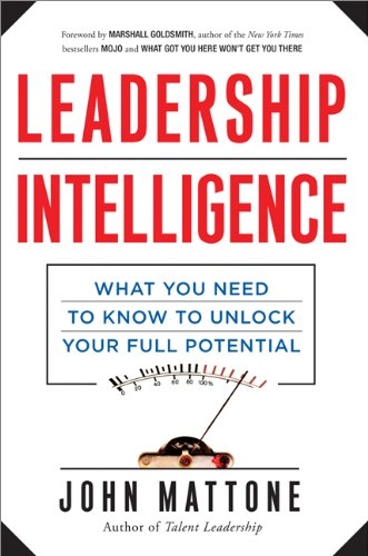 Intelligent Leadership What You Need to Know to Unlock Your Full Potential  2013 edition cover