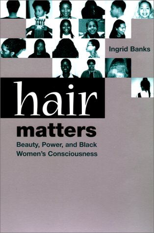 Hair Matters Beauty, Power, and Black Women's Consciouness  2000 edition cover