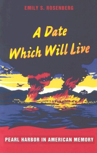 Date Which Will Live Pearl Harbor in American Memory  2005 edition cover