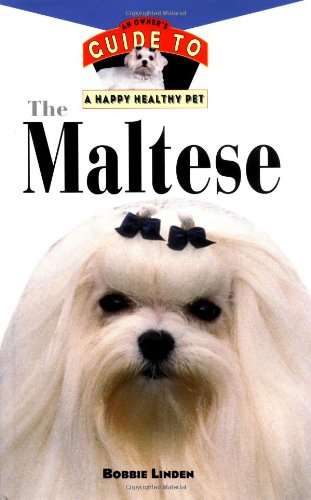 Maltese An Owner's Guide to a Happy Healthy Pet  1999 9780876052372 Front Cover