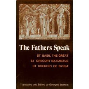 Fathers Speak St. Basil the Great, St. Gregory Nazianzus, St. Gregory of Nyssa  1986 9780881410372 Front Cover