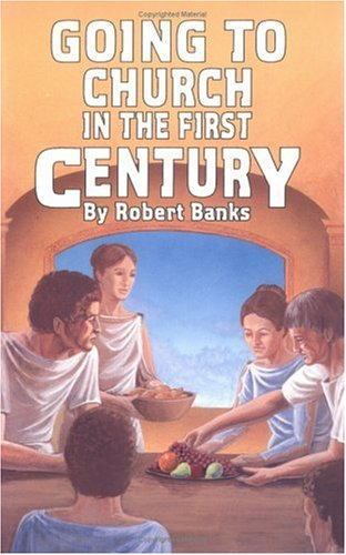 Going to Church in the First Century 1st edition cover