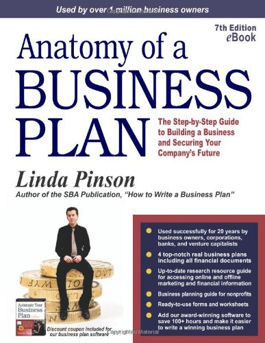 Anatomy of a Business Plan The Step-by-Step Guide to Building a Business and Securing Your Company's Future 7th 2008 edition cover