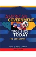 American Government and Politics Today Essentials 2013 - 2014 Edition 17th 2014 9781133604372 Front Cover