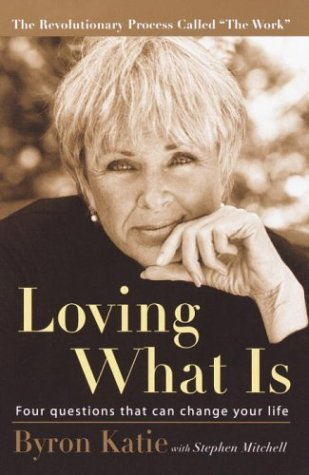 Loving What Is Four Questions That Can Change Your Life  2002 edition cover