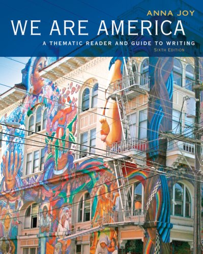 We Are America A Thematic Reader and Guide to Writing 6th 2008 (Revised) edition cover
