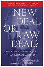 New Deal or Raw Deal? How FDR's Economic Legacy Has Damaged America  2008 edition cover