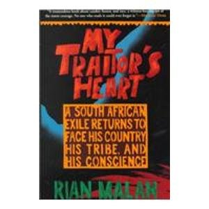 My Traitor's Heart: A South African Exile Returns to Face His Country, His Tribe, and His Conscience  2008 edition cover