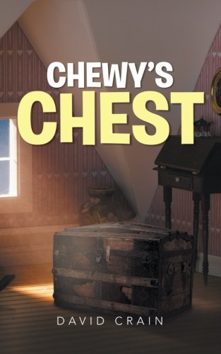 Chewy's Chest:   2013 9781491700372 Front Cover