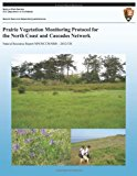 Prairie Vegetation Monitoring Protocol for the North Coast and Cascades Network  N/A 9781492914372 Front Cover
