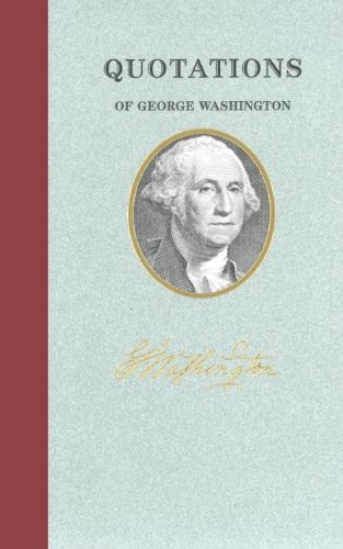 Quotations of George Washington  N/A 9781557099372 Front Cover