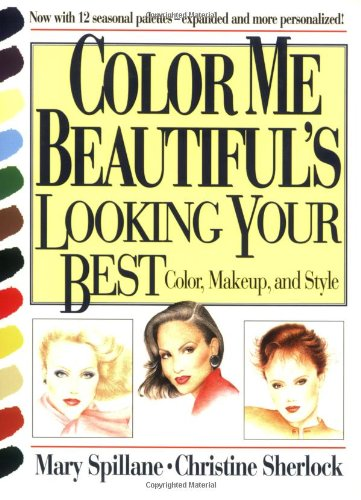 Color Me Beautiful's Looking Your Best Color, Makeup, and Style N/A edition cover