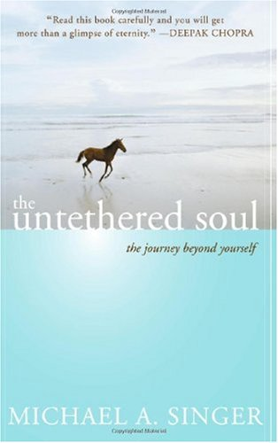 Untethered Soul The Journey Beyond Yourself  2007 9781572245372 Front Cover