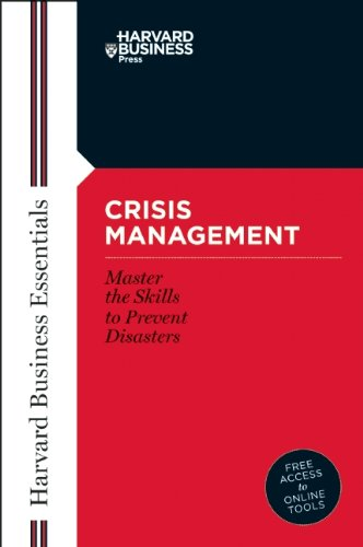 Crisis Management Master the Skills to Prevent Disasters  2004 9781591394372 Front Cover