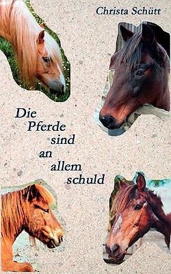 Die Pferde sind an allem schuld  N/A 9783837030372 Front Cover