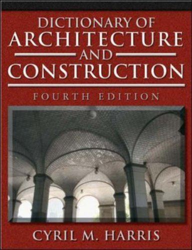 Dictionary of Architecture and Construction  4th 2006 (Revised) 9780071452373 Front Cover