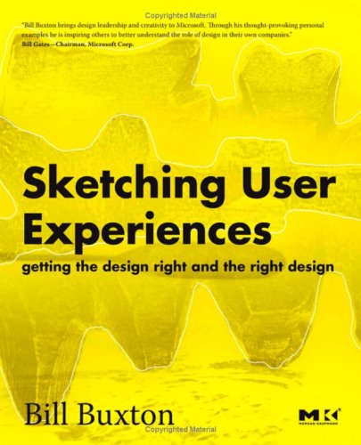 Sketching User Experiences Getting the Design Right and the Right Design  2007 edition cover