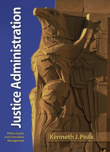 Justice Administration Police, Courts, and Corrections Management 6th 2010 edition cover