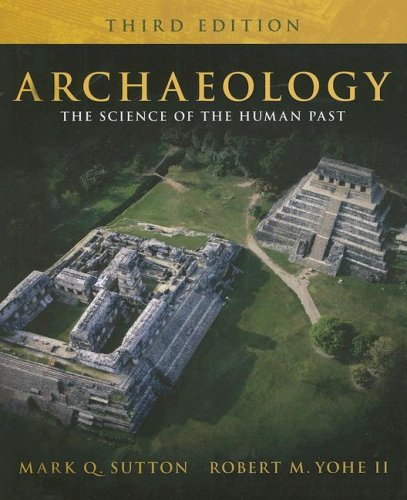 Archaeology The Science of the Human Past 3rd 2008 edition cover