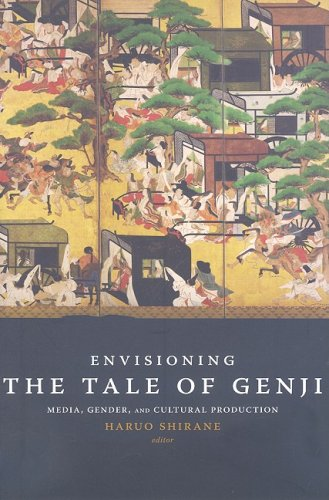Envisioning the Tale of Genji Media, Gender, and Cultural Production  2008 9780231142373 Front Cover