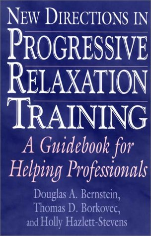 New Directions in Progressive Relaxation Training A Guidebook for Helping Professionals  2000 9780275968373 Front Cover