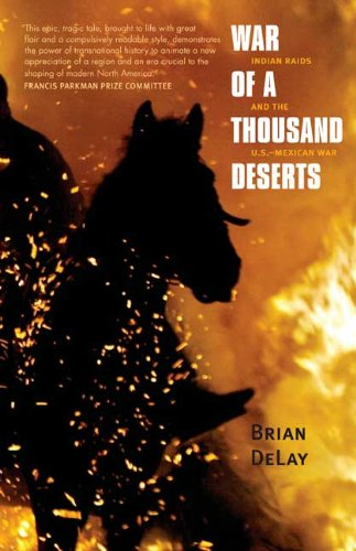War of a Thousand Deserts Indian Raids and the U. S. -Mexican War  2010 edition cover
