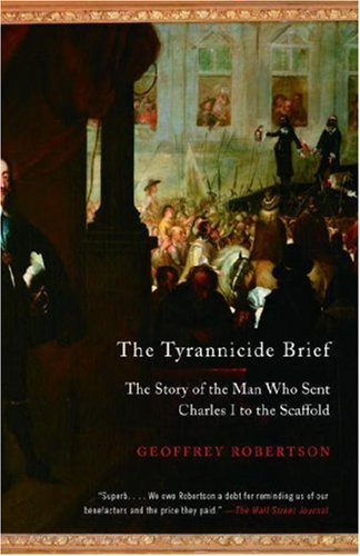 Tyrannicide Brief The Story of the Man Who Sent Charles I to the Scaffold N/A edition cover