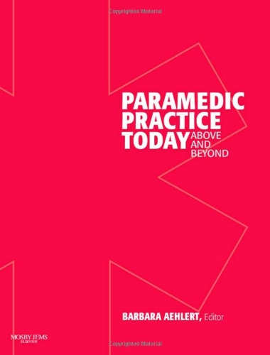 Paramedic Practice Today Above and Beyond  2012 (Revised) edition cover