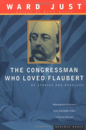 Congressman Who Loved Flaubert 21 Stories and Novellas  1998 edition cover