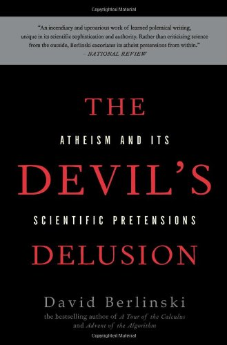 Devil's Delusion Atheism and Its Scientific Pretensions 2nd 2009 edition cover