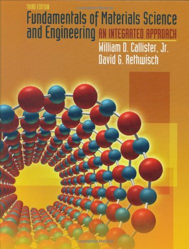 Fundamentals of Materials Science and Engineering An Integrated Approach 3rd 2008 edition cover
