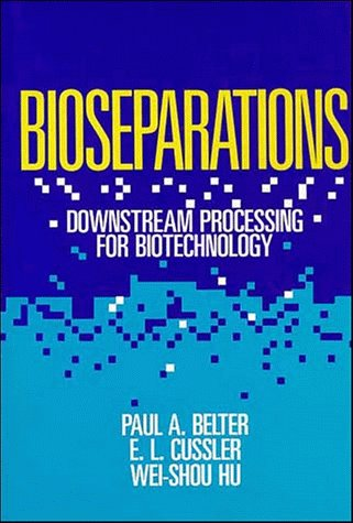 Bioseparations Downstream Processing for Biotechnology 1st 1988 edition cover