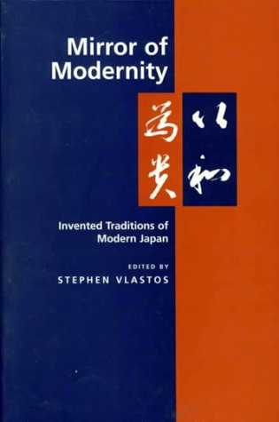 Mirror of Modernity Invented Traditions of Modern Japan  1998 edition cover