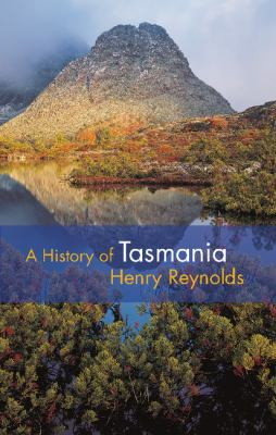 History of Tasmania   2011 9780521548373 Front Cover