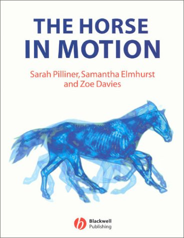 Horse in Motion The Anatomy and Physiology of Equine Locomotion  2002 edition cover