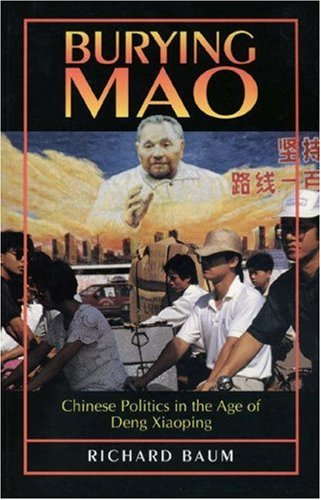 Burying Mao Chinese Politics in the Age of Deng Xiaoping  1994 (Revised) edition cover