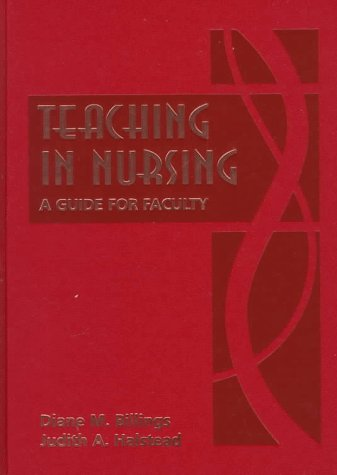 Teaching in Nursing A Guide for Faculty  1998 9780721630373 Front Cover