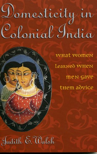 Domesticity in Colonial India What Women Learned When Men Gave Them Advice  2004 edition cover