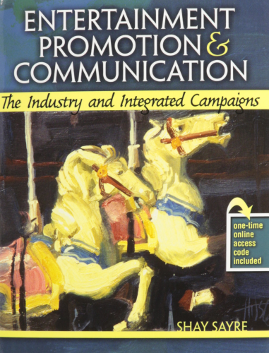 Entertainment Promotion and Communication The Industry and Integrated Campaigns 2nd (Revised) edition cover