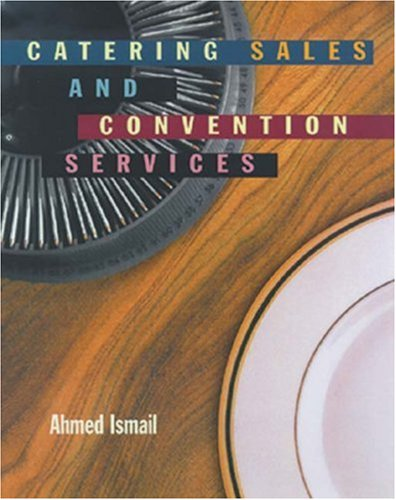 Catering, Sales and Convention Services  2nd 1999 (Revised) 9780766800373 Front Cover